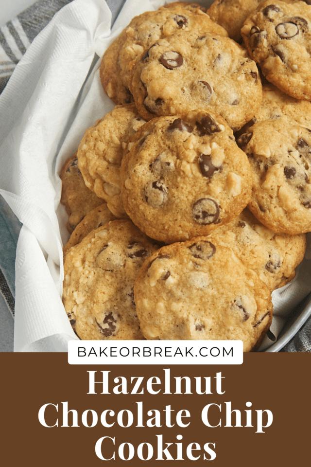 Hazelnut Chocolate Chip Cookies bakeorbreak.com