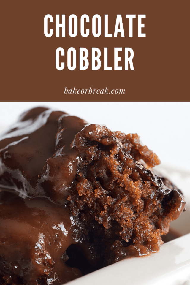 Chocolate Cobbler bakeorbreak.com