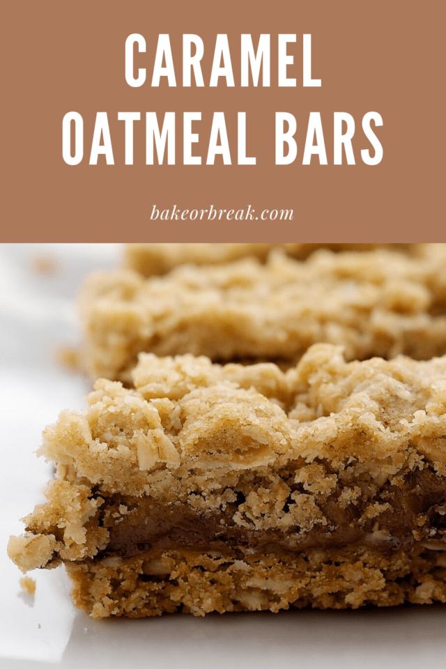 Caramel Oatmeal Bars bakeorbreak.com