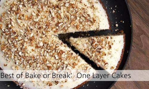 One-Layer Cakes | Bake or Break