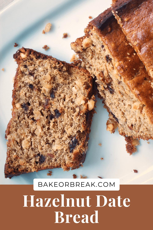 Hazelnut Date Bread bakeorbreak.com