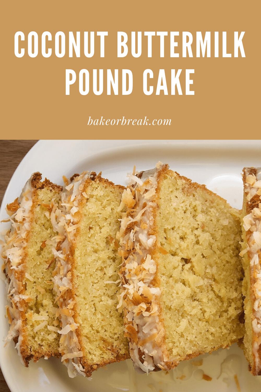 Coconut Buttermilk Pound Cake bakeorbreak.com