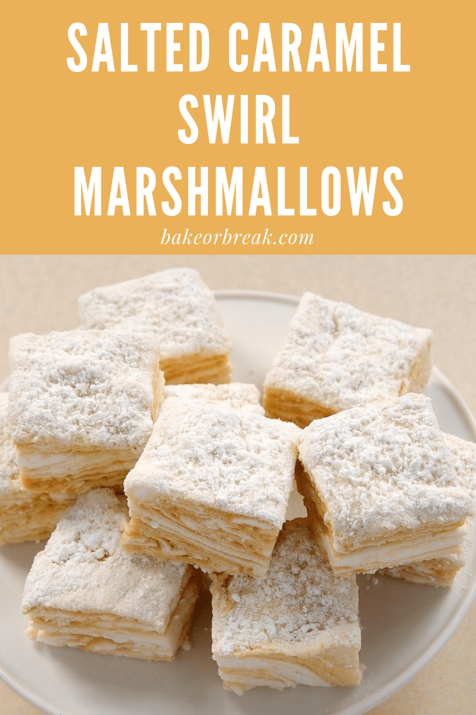 Salted Caramel Swirl Marshmallows bakeorbreak.com