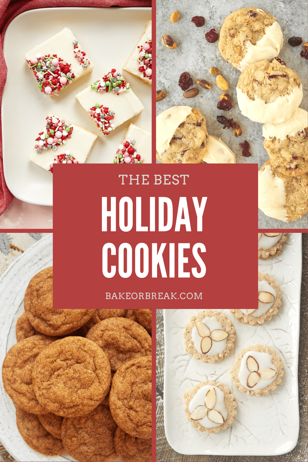 The Best Holiday Cookies bakeorbreak.com