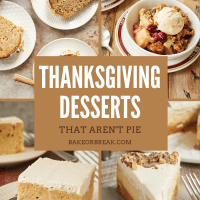 Thanksgiving Desserts That Aren't Pie bakeorbreak.com