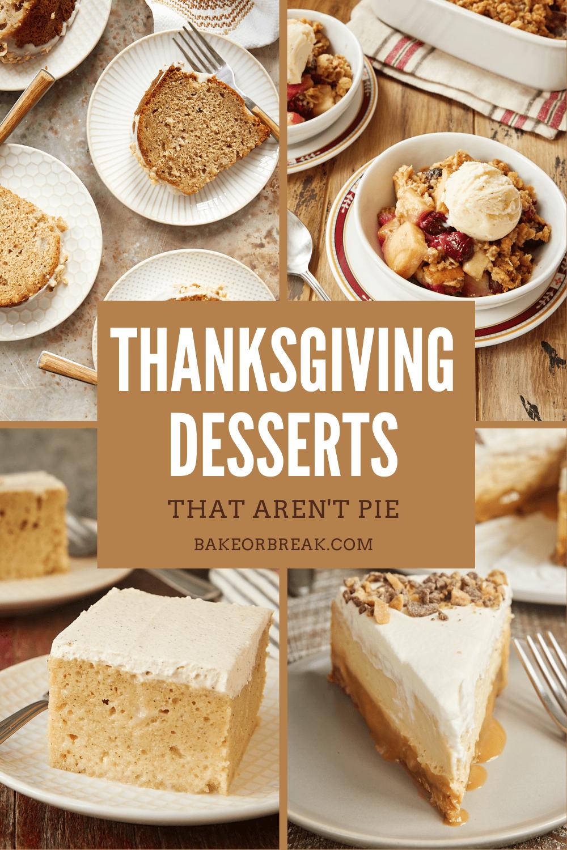 Thanksgiving Desserts That Aren't Pie bakeorbreak.com