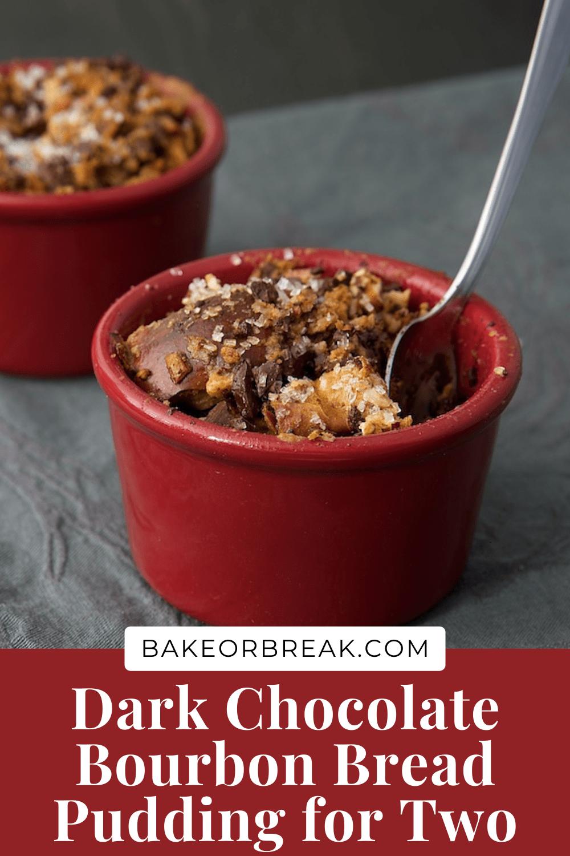 Dark Chocolate Bourbon Bread Pudding for Two bakeorbreak.com