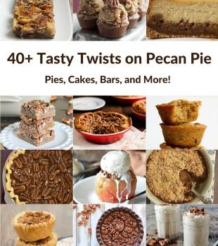 40+ Twists on Pecan Pie