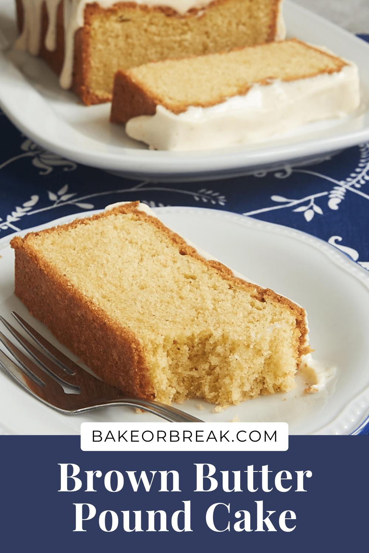 Brown Butter Pound Cake bakeorbreak.com