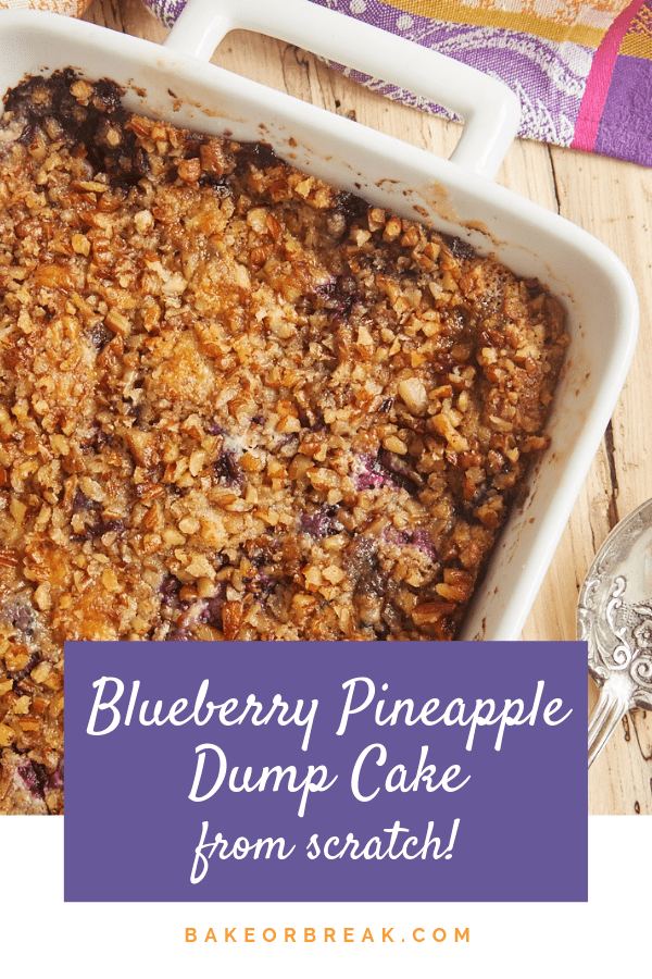 No cake mix here! This sweet, tart, nutty Blueberry Pineapple Dump Cake is made from scratch. Such a great quick and easy dessert! - Bake or Break #cake #dumpcake #blueberry #pineapple