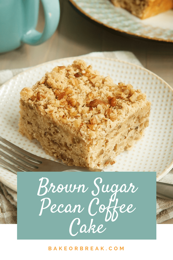 Brown Sugar Pecan Coffee Cake bakeorbreak.com