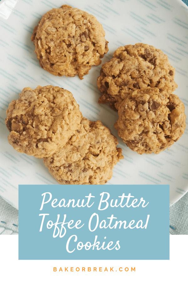 Peanut Butter Toffee Oatmeal Cookies bakeorbreak.com
