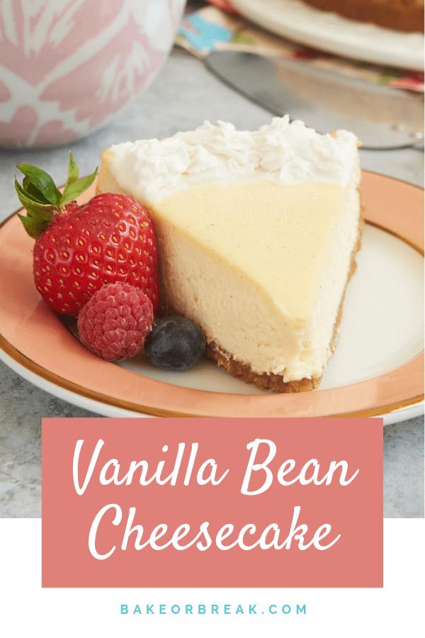 Vanilla Bean Cheesecake bakeorbreak.com