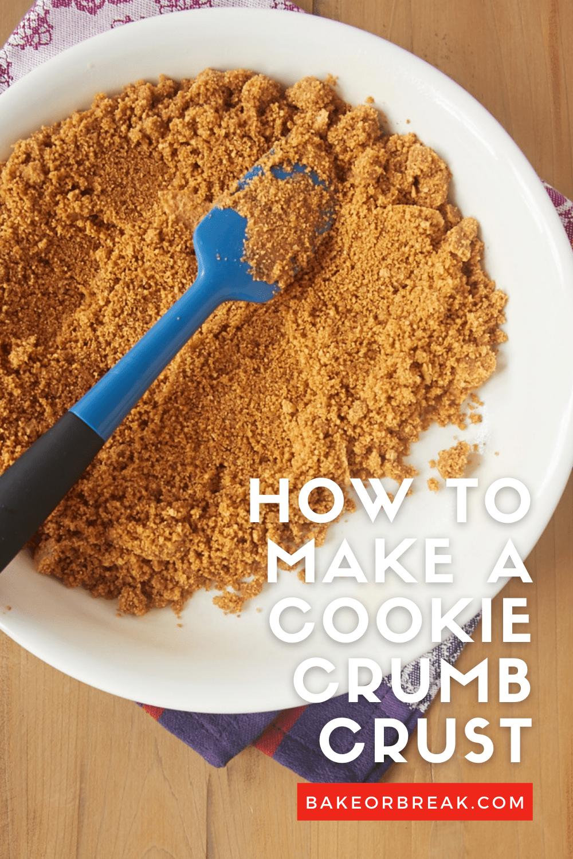 How to Make a Cookie Crumb Crust bakeorbreak.com