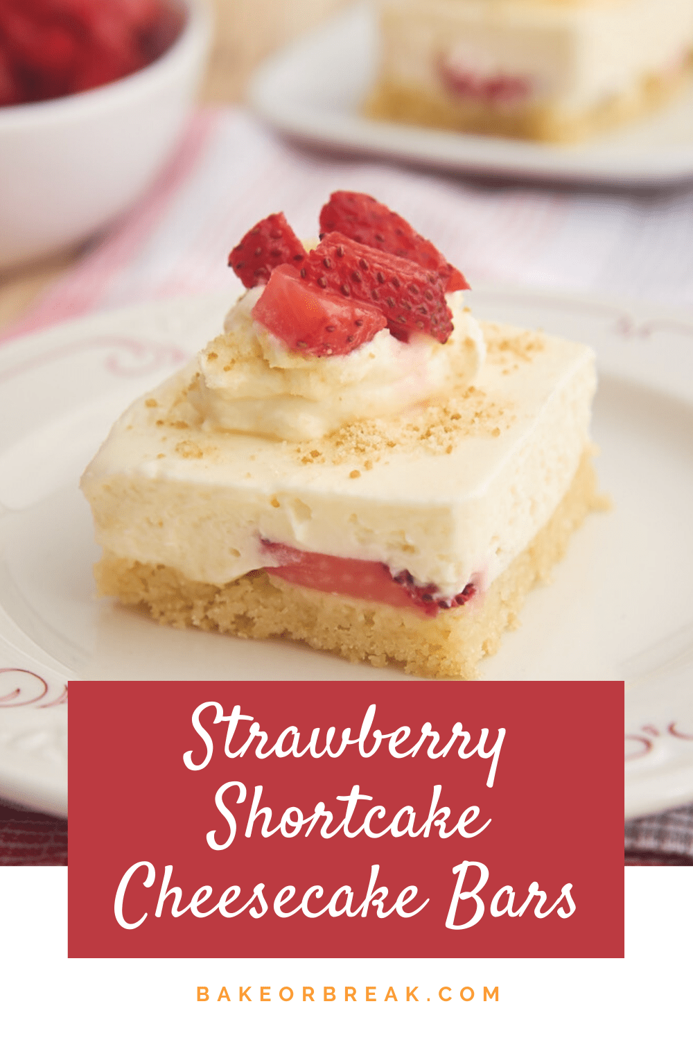 Strawberry Shortcake Cheesecake Bars bakeorbreak.com