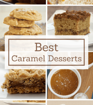 Love caramel? These 14 fantastic recipes are sure to satisfy your caramel cravings! - Bake or Break