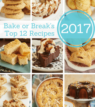 The most popular, most pinned, most saved, most liked recipes from 2017! - Bake or Break