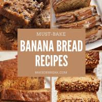 Must-Bake Banana Bread Recipes bakeorbreak.com