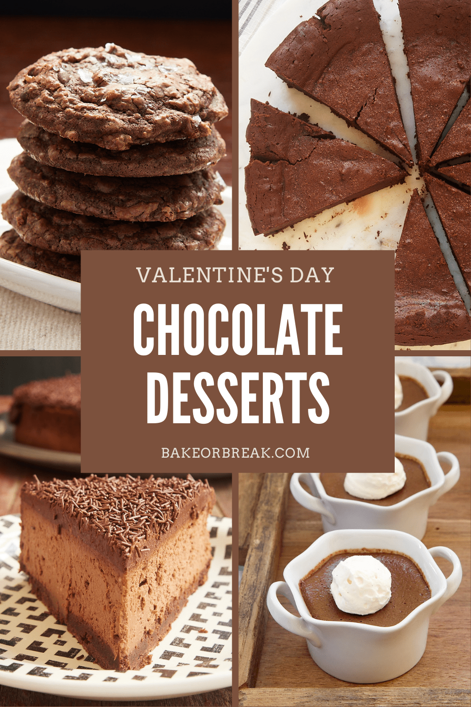 Valentine's Day Chocolate Desserts bakeorbreak.com