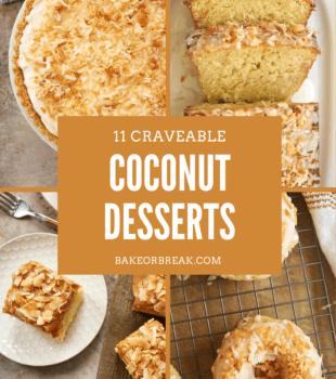 11 Craveable Coconut Desserts bakeorbreak.com