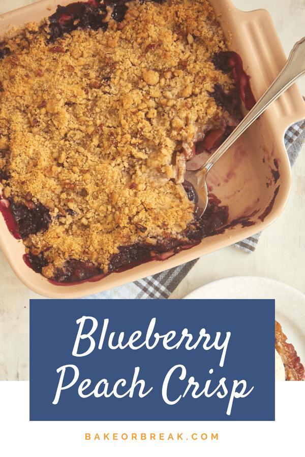 Blueberry Peach Crisp bakeorbreak.com