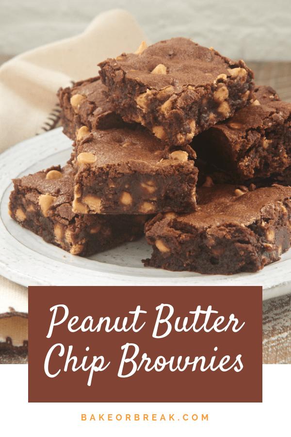 Peanut Butter Chip Brownies bakeorbreak.com