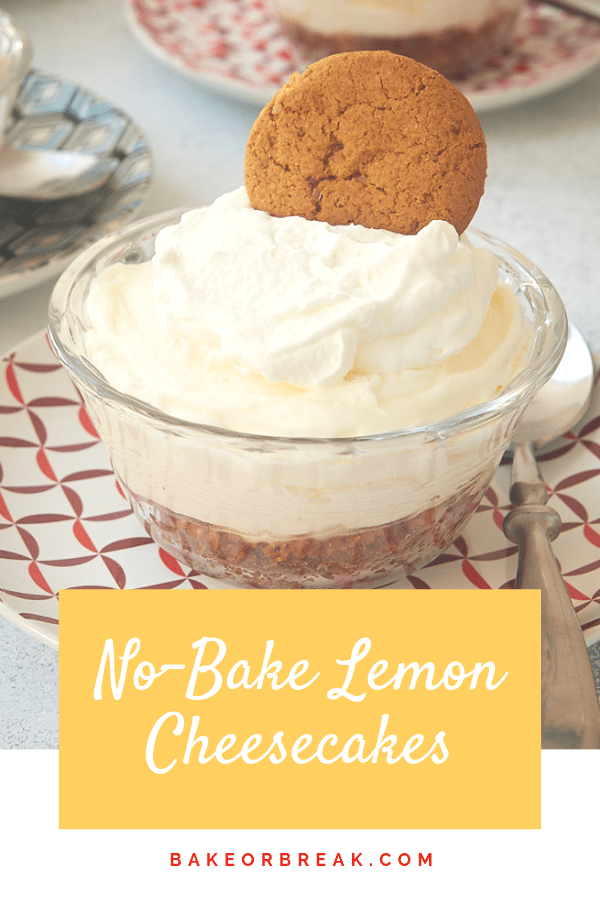 These easy No-Bake Lemon Cheesecakes are a lemon delight! Their individual size and chill time make them a great make-ahead dessert. - Bake or Break #cheesecake #nobake #lemon