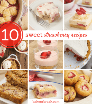 collection of strawberry recipes from Bake or Break