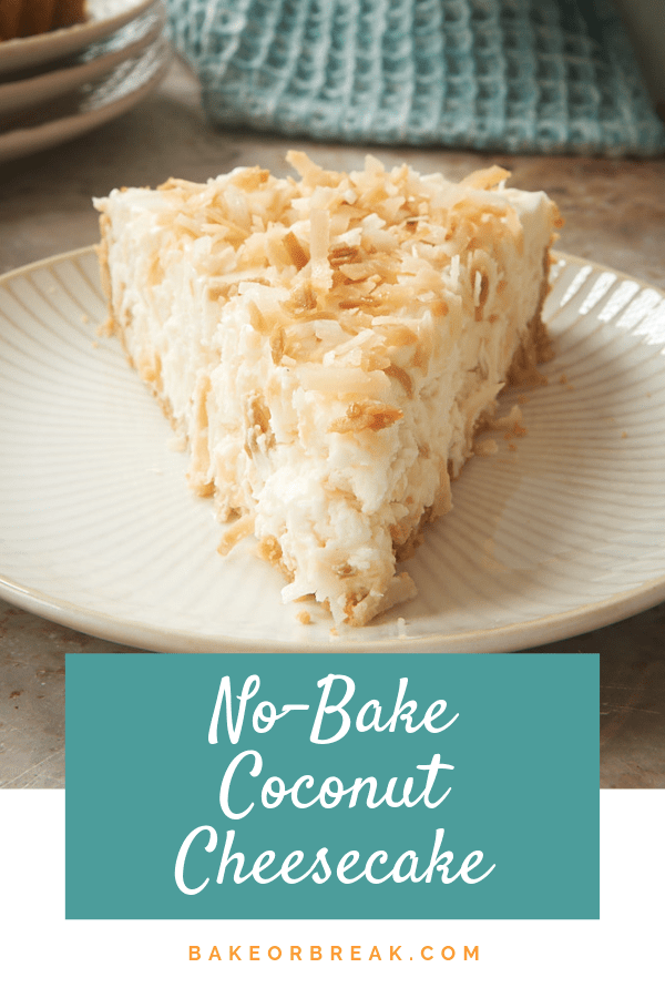 This quick and easy No-Bake Coconut Cheesecake is jam-packed with toasted coconut, making it a must-make for coconut lovers. It's cool, creamy, and oh-so delicious! - Bake or Break #cheesecake #nobake #coconut
