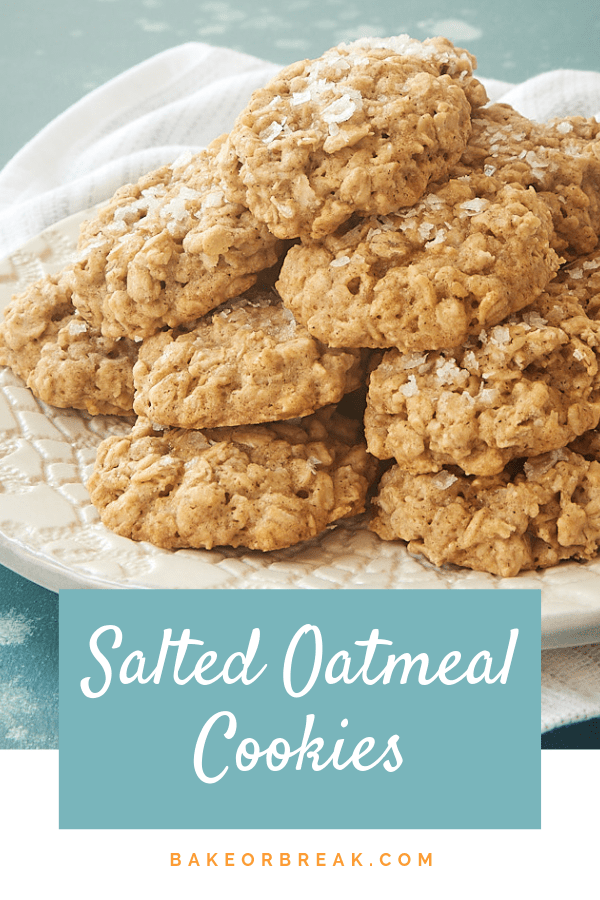 Salted Oatmeal Cookies are a sweet and salty twist on a classic cookie. - Bake or Break #cookies #oatmealcookies #sweetandsalty
