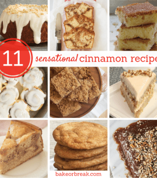 collection of cinnamon recipes from Bake or Break