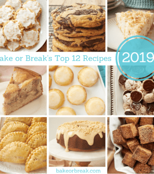Bake or Break's Top 12 Recipes of 2019