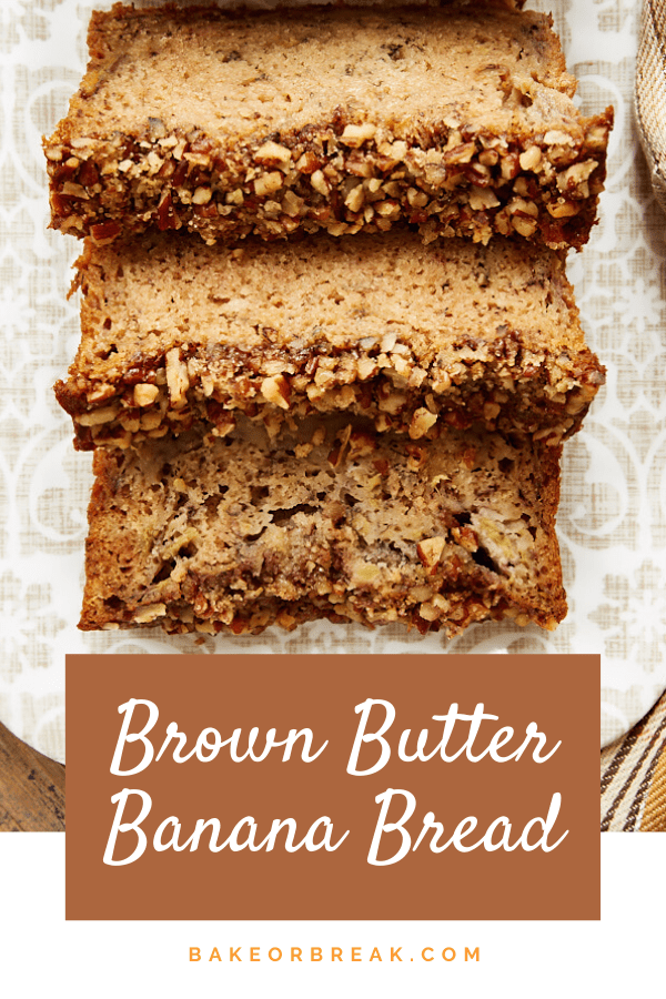 Brown Butter Banana Bread bakeorbreak.com
