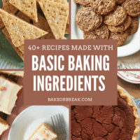 40+ Recipes Made with Basic Baking Ingredients | Bake or Break
