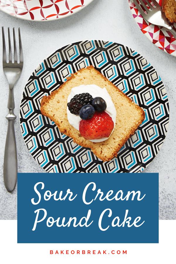 Sour Cream Pound Cake bakeorbreak.com