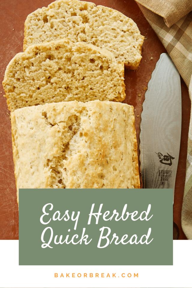Easy Herbed Quick Bread bakeorbreak.com