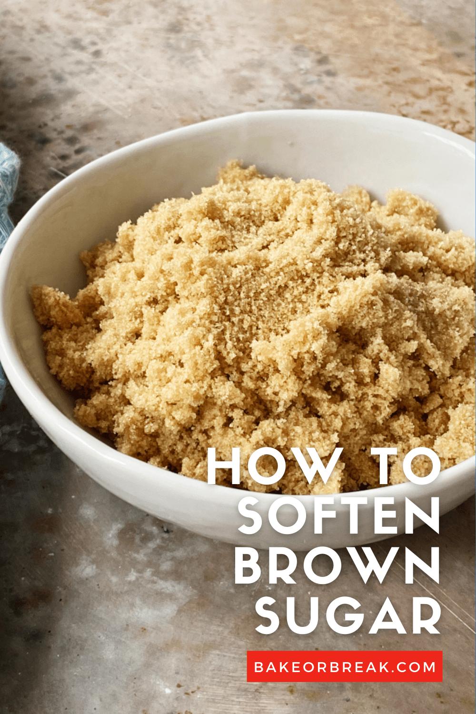 How to Soften Brown Sugar bakeorbreak.com