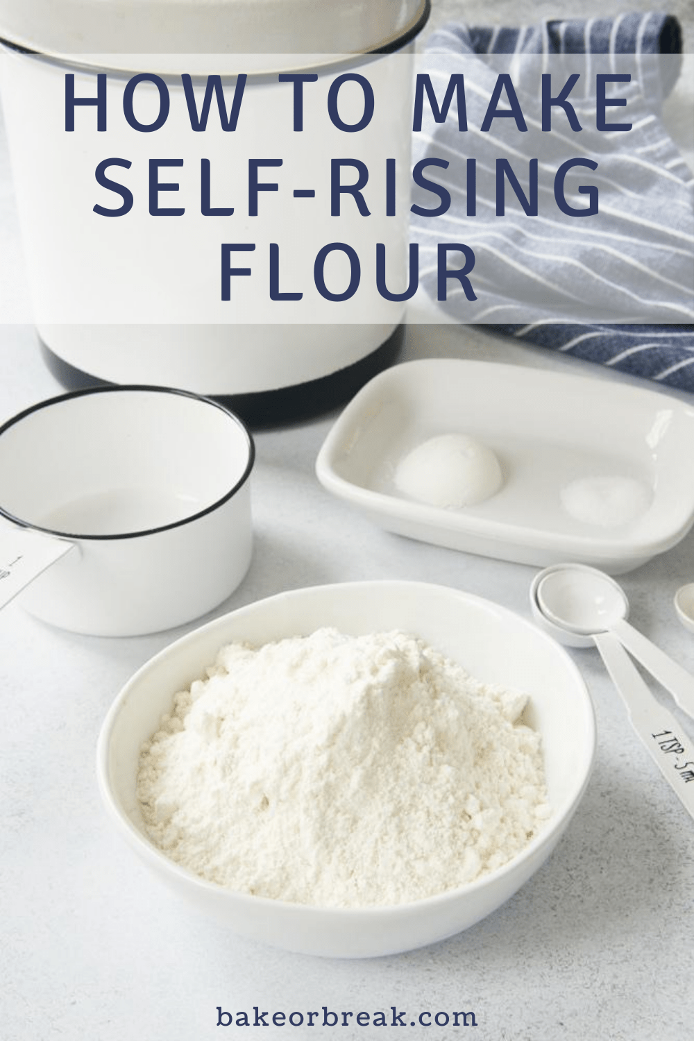 How to Make Self-Rising Flour bakeorbreak.com