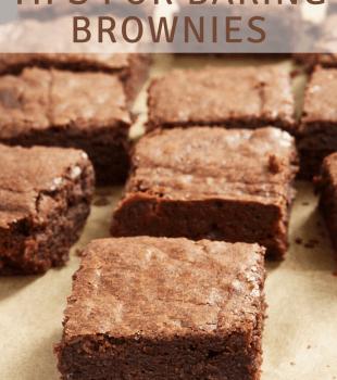 Tips for Baking Brownies bakeorbreak.com
