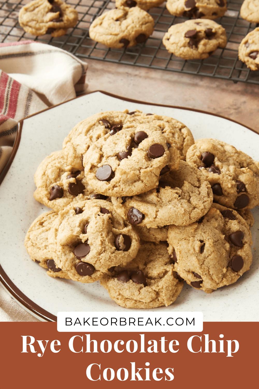 Rye Chocolate Chip Cookies bakeorbreak.com