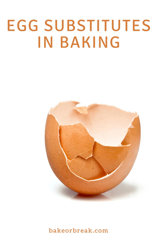 Egg Substitutes in Baking bakeorbreak.com