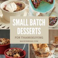 Small Batch Desserts for Thanksgiving bakeorbreak.com