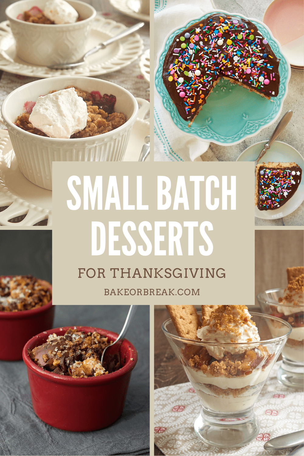 Small Batch Desserts for Thanksgiving bakeorbreak.com