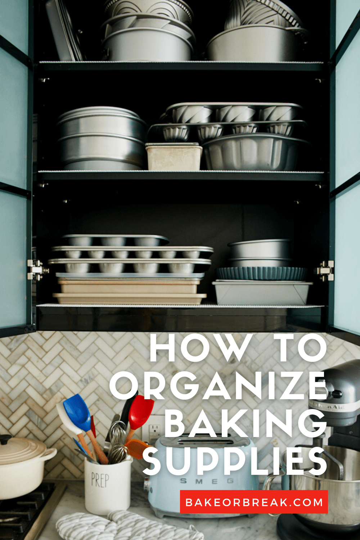 How to Organize Baking Supplies bakeorbreak.com