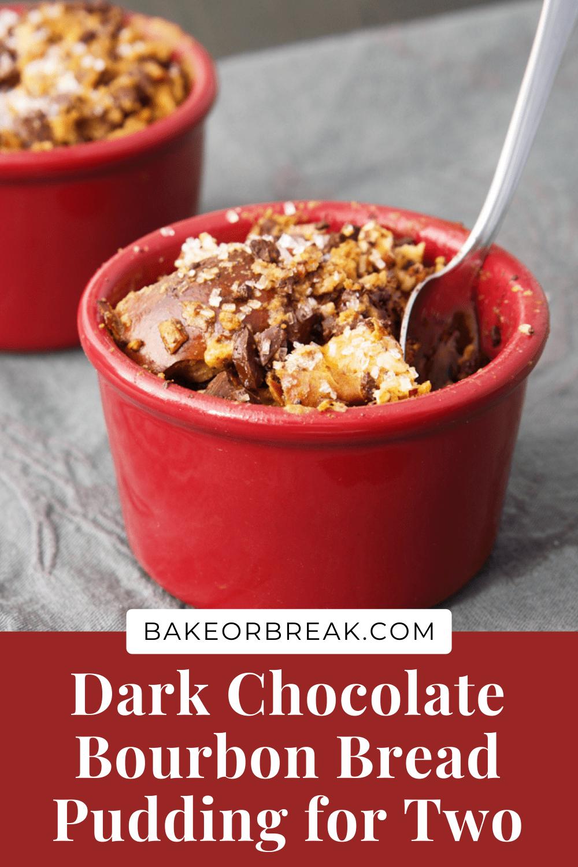 Dark Chocolate Bourbon Bread Puddings bakeorbreak.com