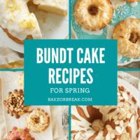 Bundt Cake Recipes for Spring bakeorbreak.com