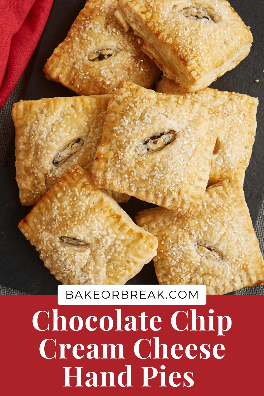 Chocolate Chip Cream Cheese Hand Pies | Bake or Break