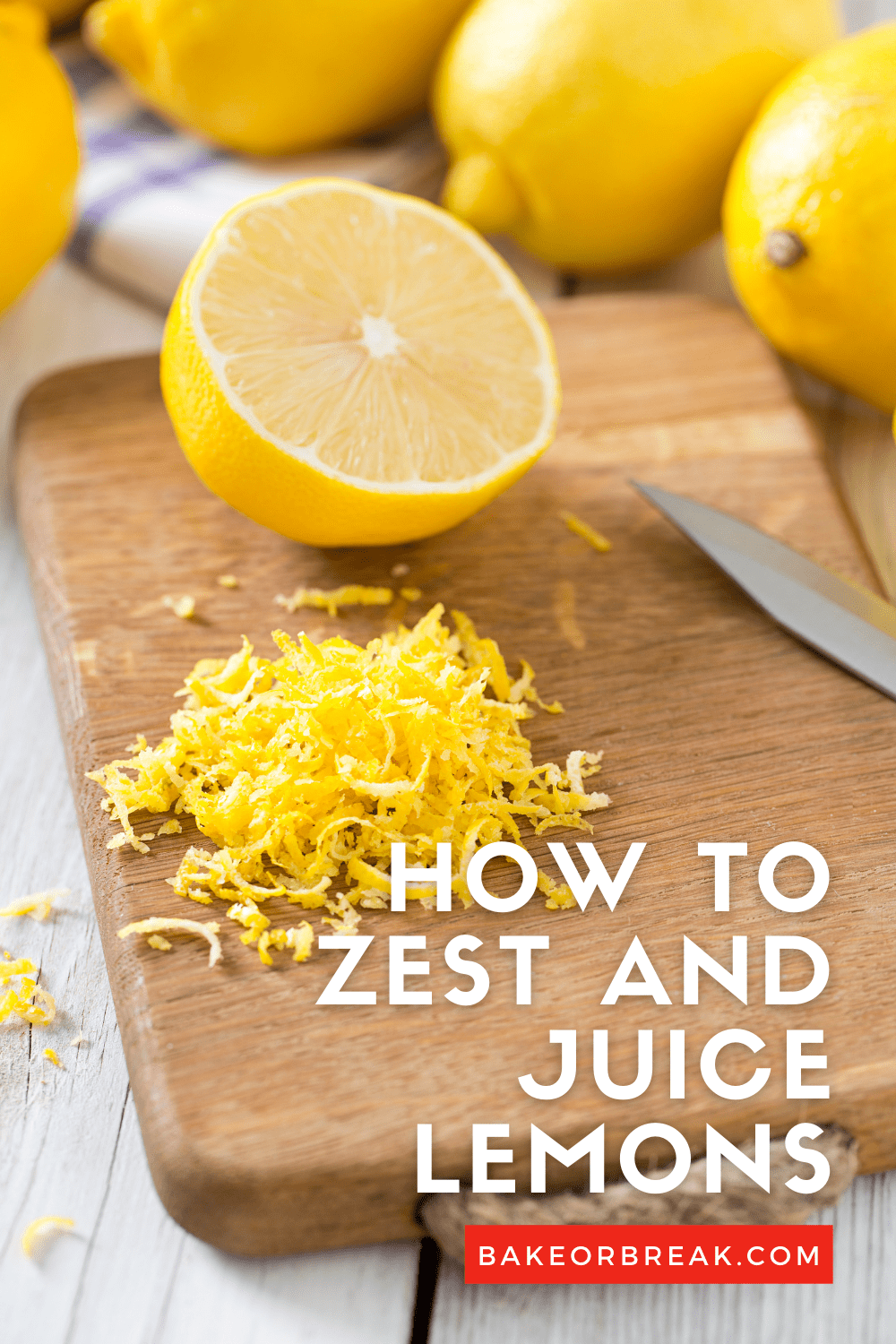 How to Zest and Juice Lemons bakeorbreak.com