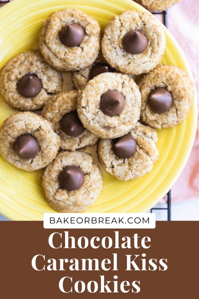 Chocolate Caramel Kiss Cookies bakeorbreak.com