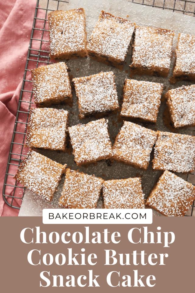 Chocolate Chip Cookie Butter Snack Cake bakeorbreak.com